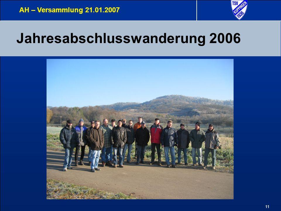 11 Jahresabschlusswanderung 2006 AH – Versammlung 21.01.2007