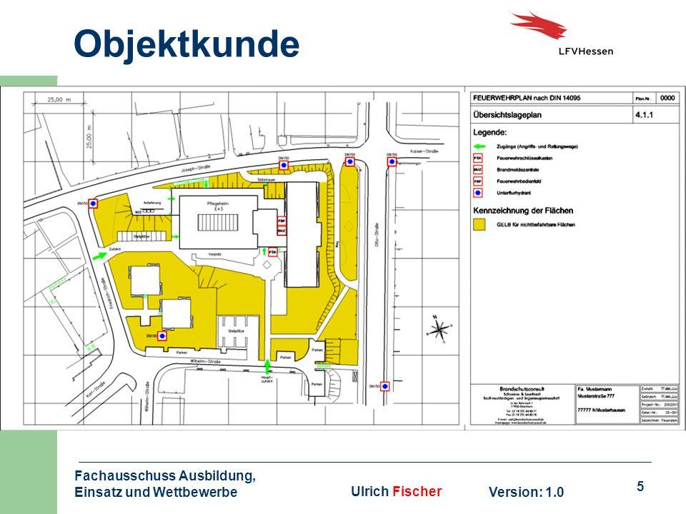 5 Objektkunde Version: 1.0 Fachausschuss Ausbildung, Einsatz und WettbewerbeUlrich Fischer