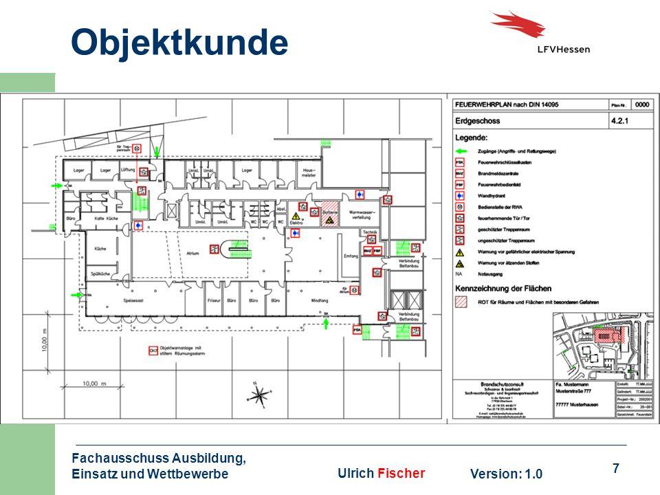7 Objektkunde Version: 1.0 Fachausschuss Ausbildung, Einsatz und WettbewerbeUlrich Fischer