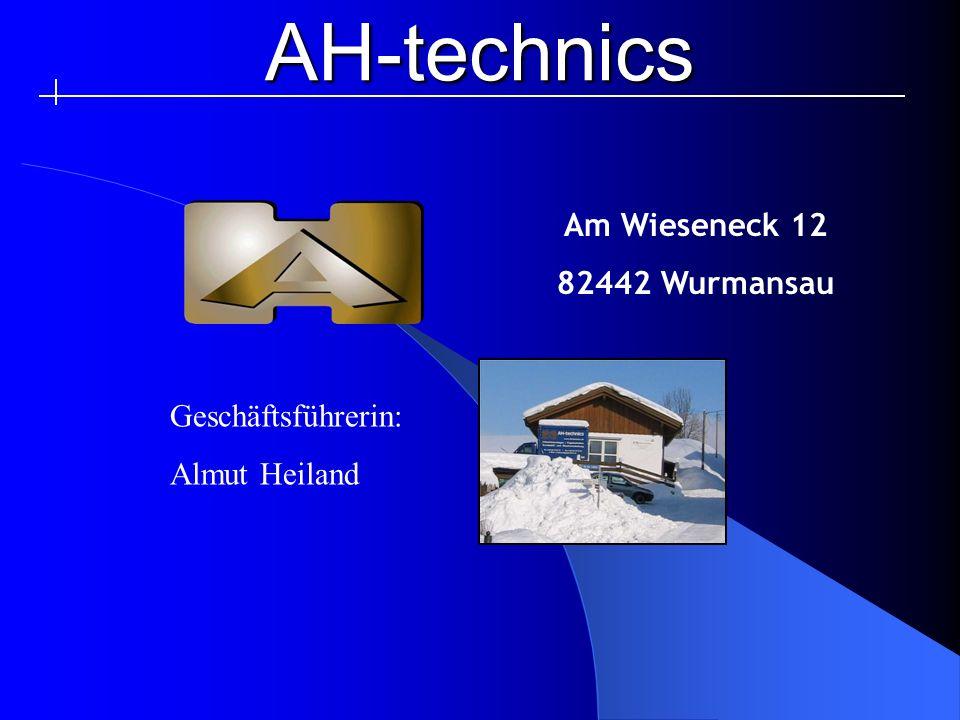 AH-technics Geschäftsführerin: Almut Heiland Am Wieseneck 12 82442 Wurmansau