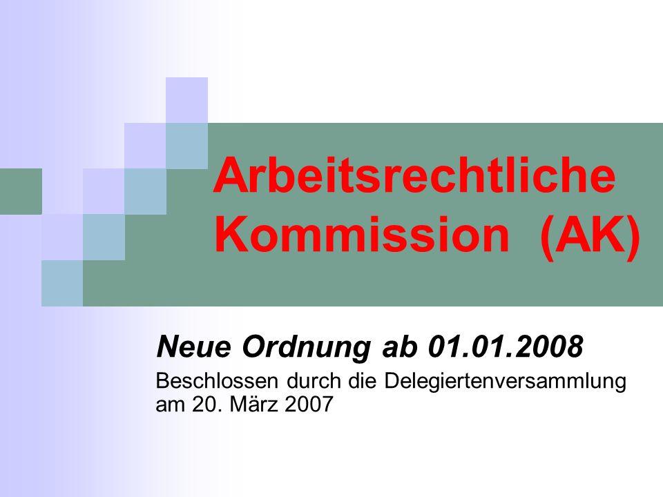 Neue AK Ordnung Struktur der Kommission wird verändert Es wird auf der Bundesebene eine Verhandlungs- und eine Beschlusskommission gebildet Beschlüsse werden künftig auf der Bundes- und der Regionalebene gefasst