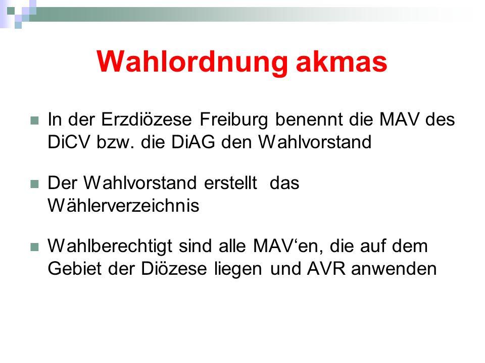 Wahlordnung akmas In der Erzdiözese Freiburg benennt die MAV des DiCV bzw. die DiAG den Wahlvorstand Der Wahlvorstand erstellt das Wählerverzeichnis W