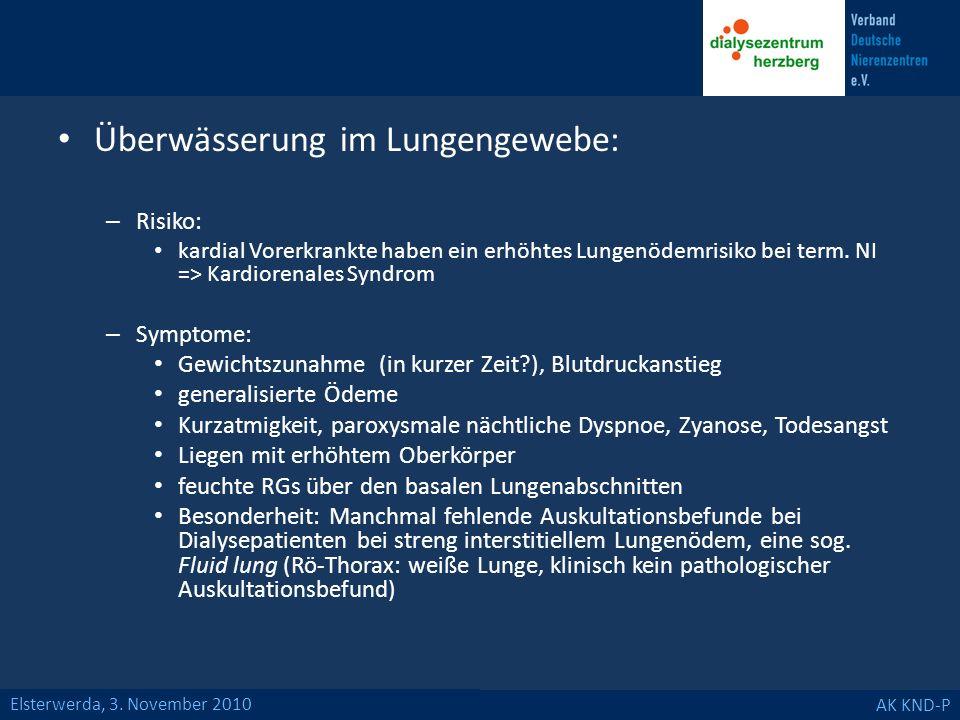 Elsterwerda, 3. November 2010 AK KND-P Überwässerung im Lungengewebe: – Risiko: kardial Vorerkrankte haben ein erhöhtes Lungenödemrisiko bei term. NI