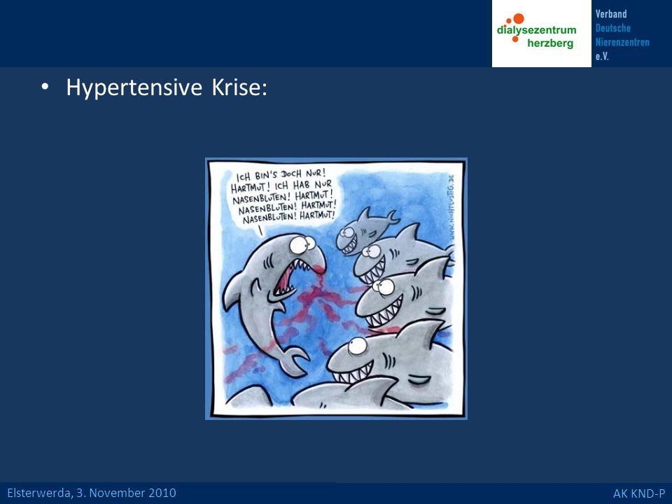 Elsterwerda, 3. November 2010 AK KND-P Hypertensive Krise: