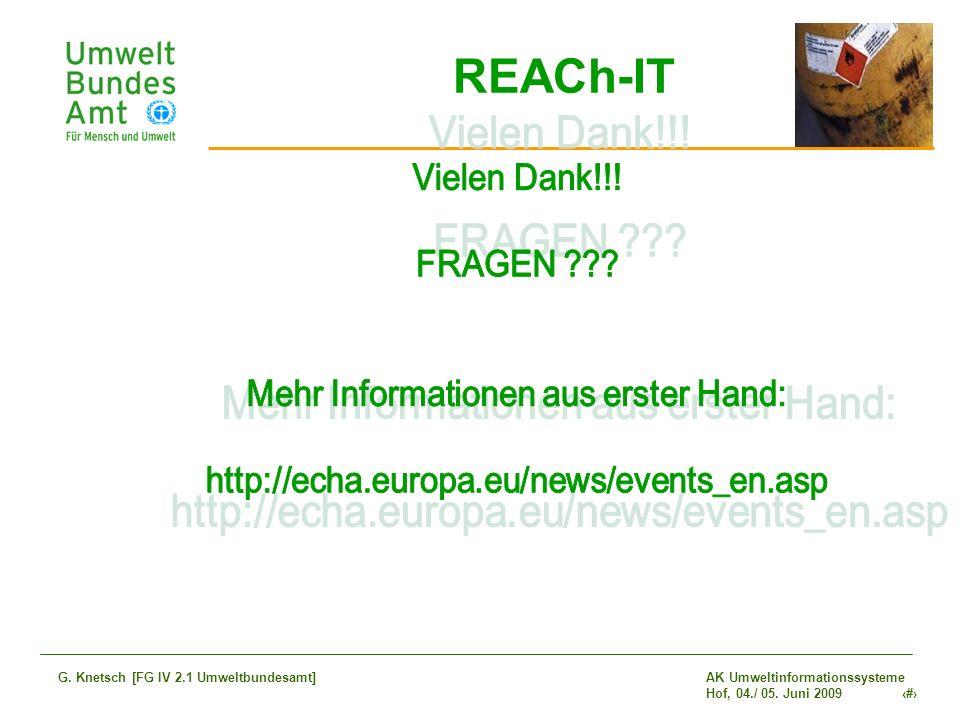 AK Umweltinformationssysteme Hof, 04./ 05. Juni 2009 29 G. Knetsch [FG IV 2.1 Umweltbundesamt] REACh-IT