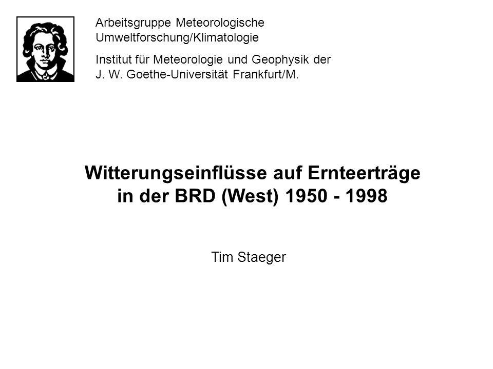 Arbeitsgruppe Meteorologische Umweltforschung/Klimatologie Institut für Meteorologie und Geophysik der J. W. Goethe-Universität Frankfurt/M. Witterung
