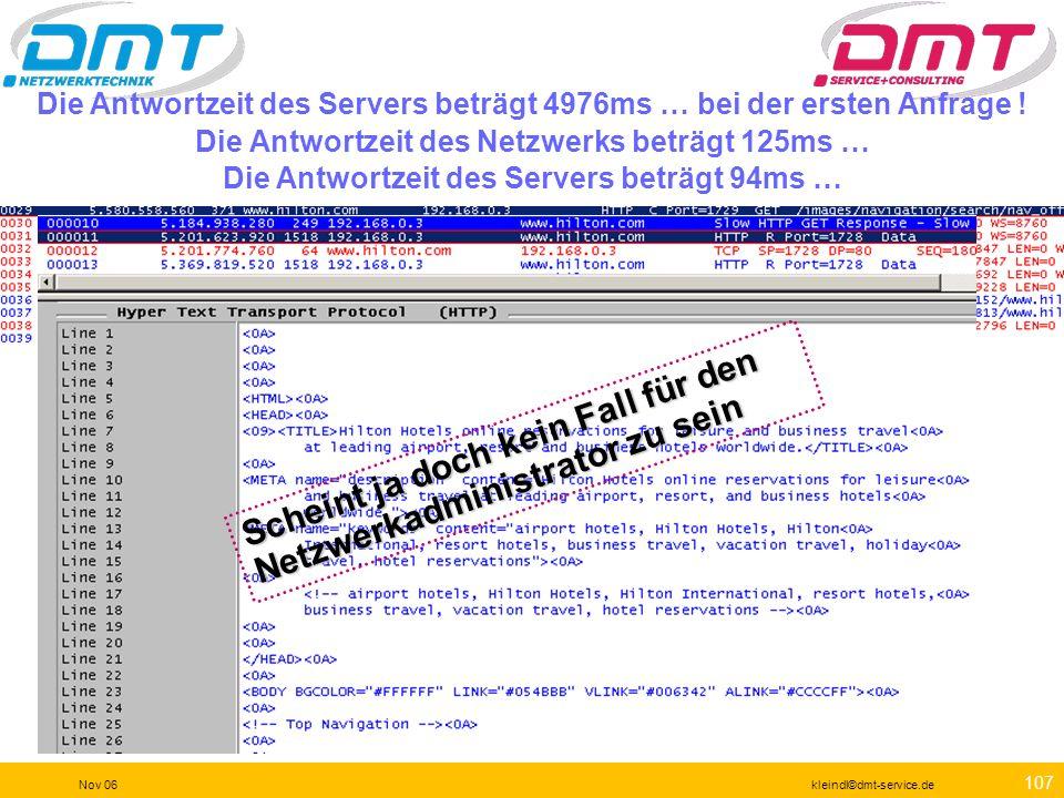 106 Nov 06kleindl©dmt-service.de Application Response Time, ART ClientNetzwerkServer Syn Syn, Ack Ack Get Data Ack Final Ack Server Time ART Round Tri