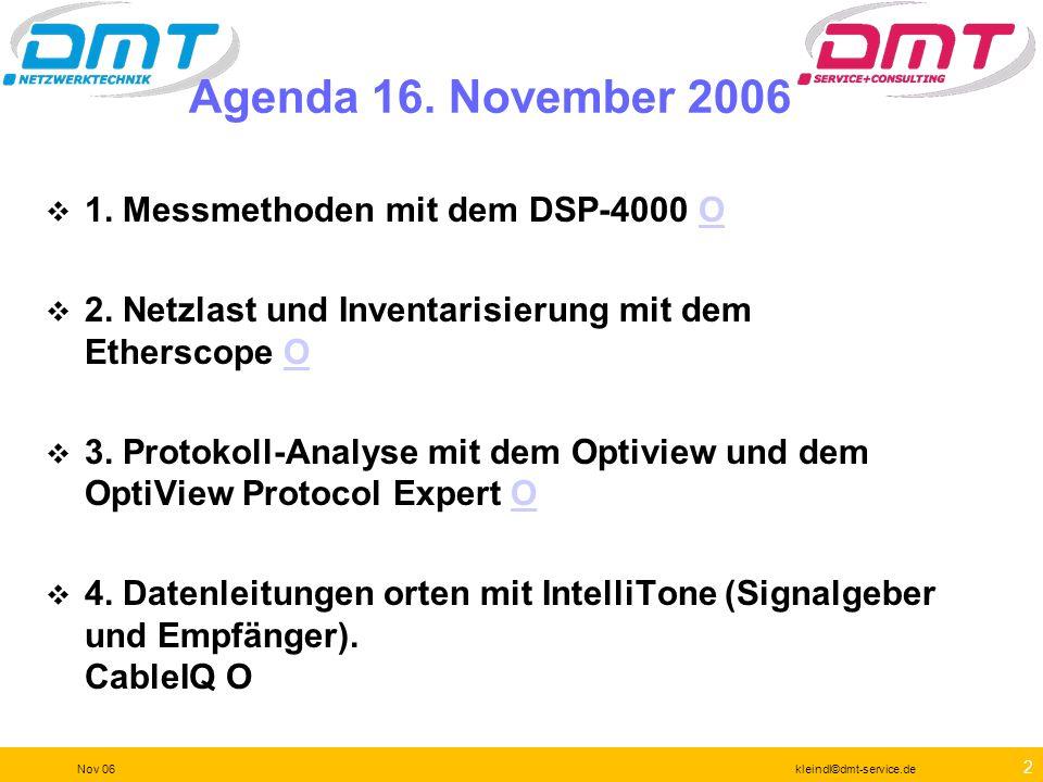 42 Nov 06kleindl©dmt-service.de Fehlersuche mit dem DTX Wenn es Fehler gibt, dann notieren Sie unsere Handy- Nummer oder nutzen die integrierte Diagnose