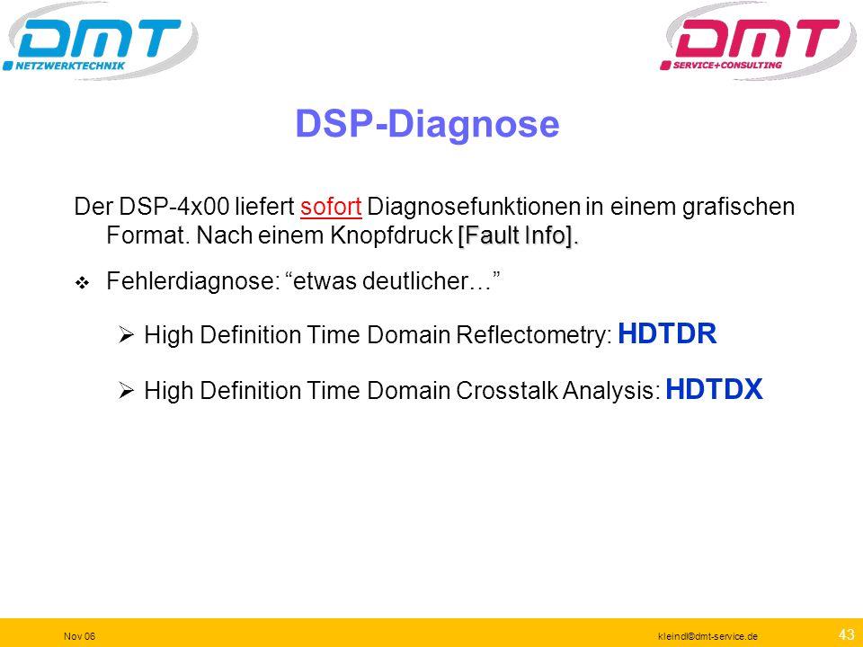 42 Nov 06kleindl©dmt-service.de Fehlersuche mit dem DTX Wenn es Fehler gibt, dann notieren Sie unsere Handy- Nummer oder nutzen die integrierte Diagno