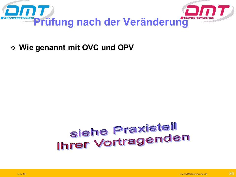 85 Nov 06kleindl©dmt-service.de Protokollanalyse Häufig zur Fehlersuche gebraucht. Sinnvoller für eine Applikationsanalyse an einem komplexen System
