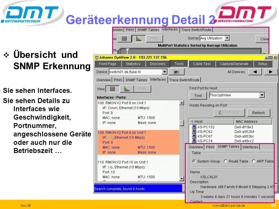 87 Nov 06kleindl©dmt-service.de Geräteerkennung Detail 1 Hier die Übersicht (Overview) über ein einzelnes Gerät Hierzu gibt es je nach Gerätetyp wiede