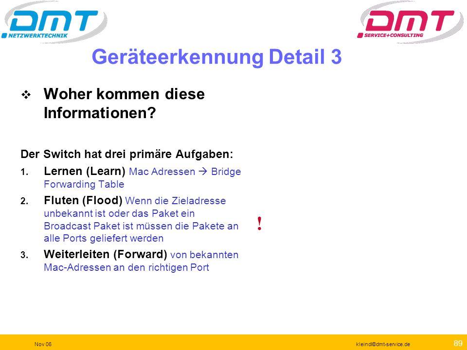 88 Nov 06kleindl©dmt-service.de Geräteerkennung Detail 2 Übersicht und SNMP Erkennung Sie sehen Interfaces. Sie sehen Details zu Interfaces wie Geschw