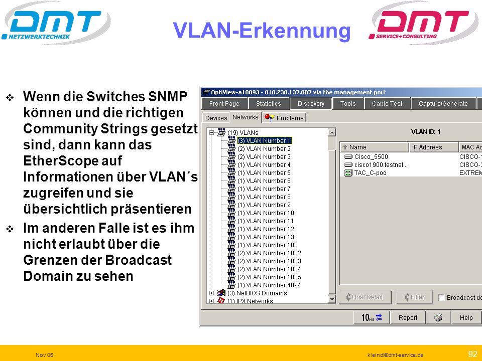 91 Nov 06kleindl©dmt-service.de Problemerkennung Diese läuft immer Hier stehen nicht erreichte Key- Devices, Doppelte IP- Adressen, Hinweise auf beson