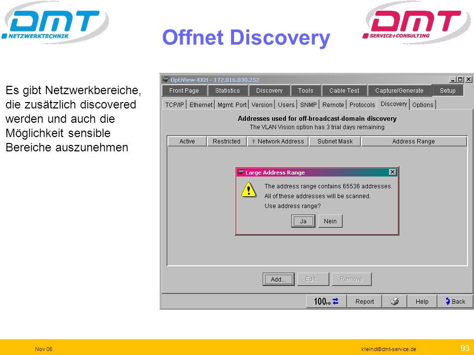 92 Nov 06kleindl©dmt-service.de VLAN-Erkennung Wenn die Switches SNMP können und die richtigen Community Strings gesetzt sind, dann kann das EtherScop