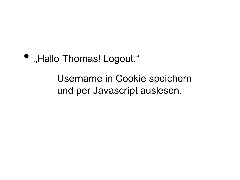 Username in Cookie speichern und per Javascript auslesen.