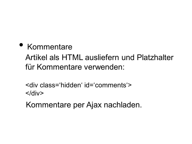 Kommentare Artikel als HTML ausliefern und Platzhalter für Kommentare verwenden: Kommentare per Ajax nachladen.