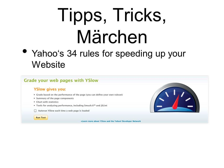 Tipps, Tricks, Märchen Yahoos 34 rules for speeding up your Website
