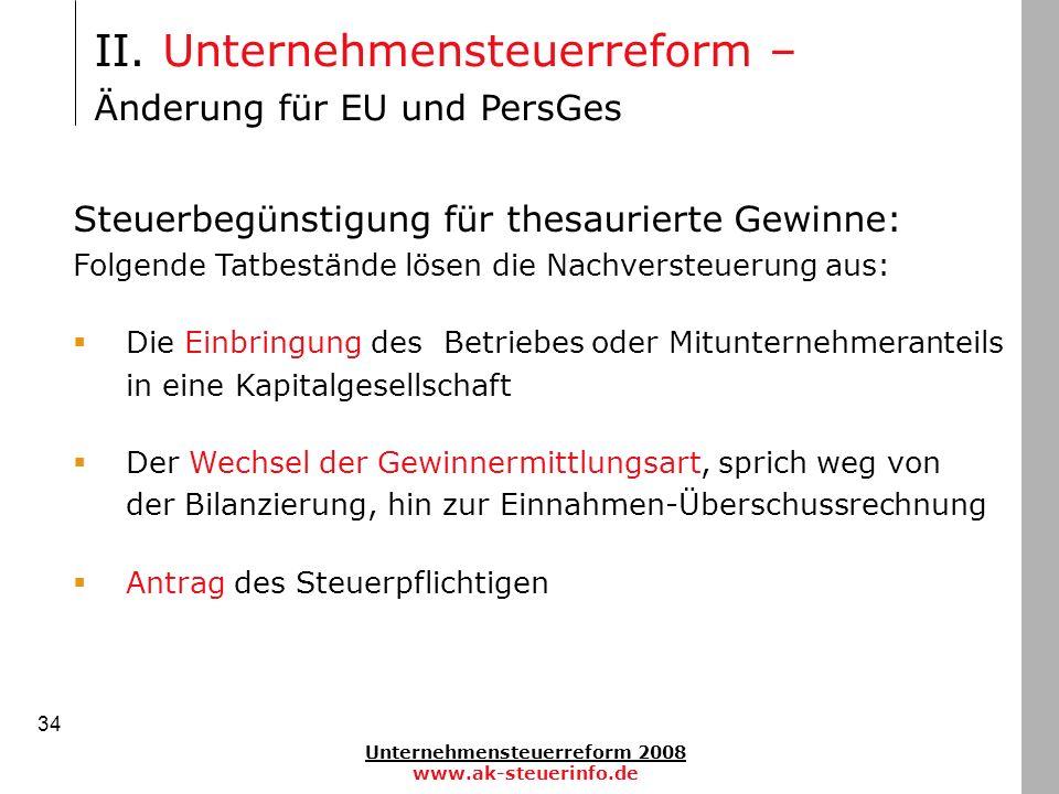 Unternehmensteuerreform 2008 www.ak-steuerinfo.de 34 Steuerbegünstigung für thesaurierte Gewinne: Folgende Tatbestände lösen die Nachversteuerung aus: