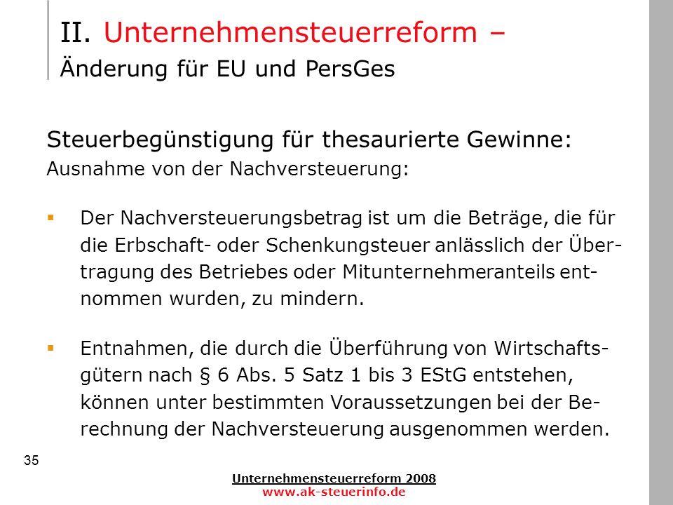 Unternehmensteuerreform 2008 www.ak-steuerinfo.de 35 Steuerbegünstigung für thesaurierte Gewinne: Ausnahme von der Nachversteuerung: Der Nachversteuer