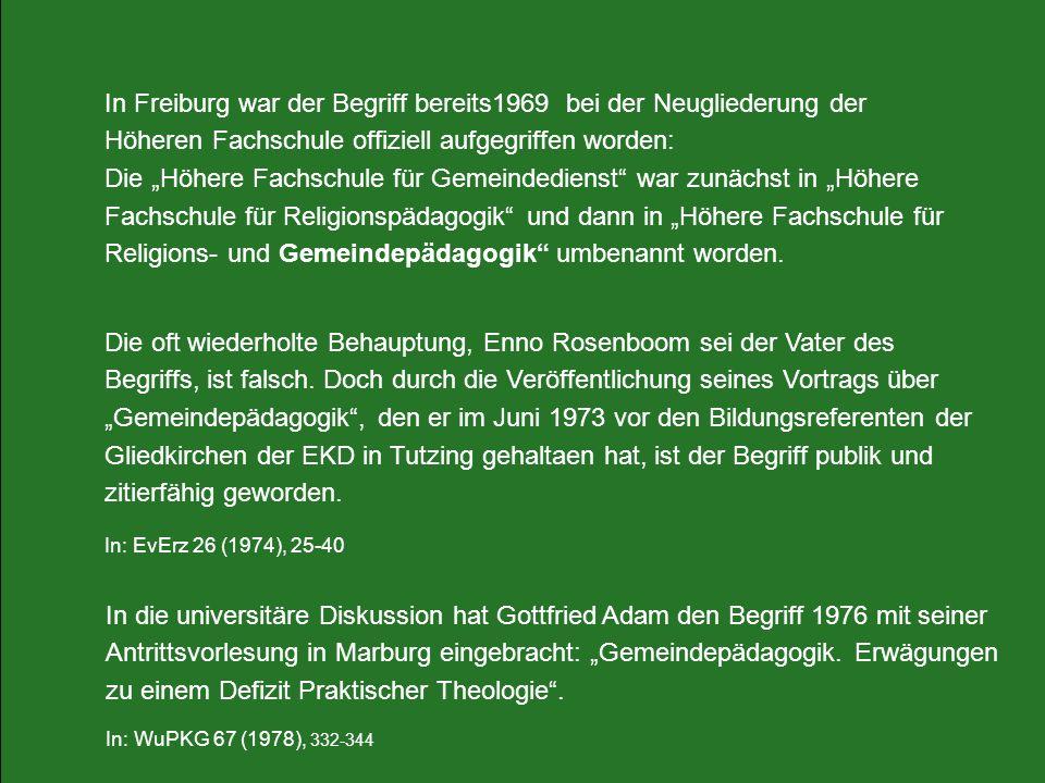In Freiburg war der Begriff bereits1969 bei der Neugliederung der Höheren Fachschule offiziell aufgegriffen worden: Die Höhere Fachschule für Gemeinde