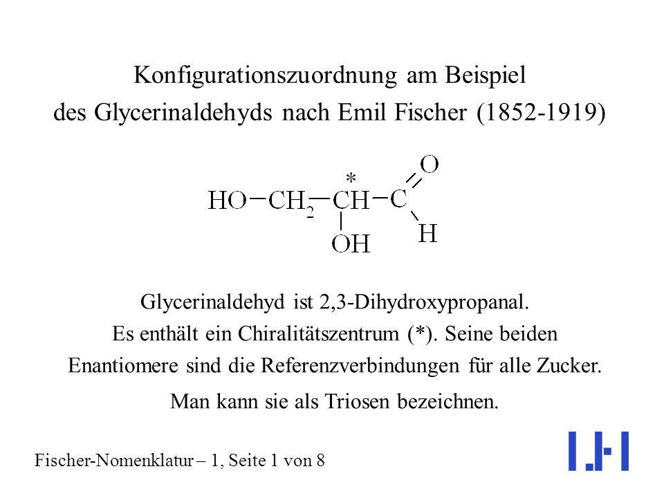 Glycerinaldehyd ist 2,3-Dihydroxypropanal.Es enthält ein Chiralitätszentrum (*).
