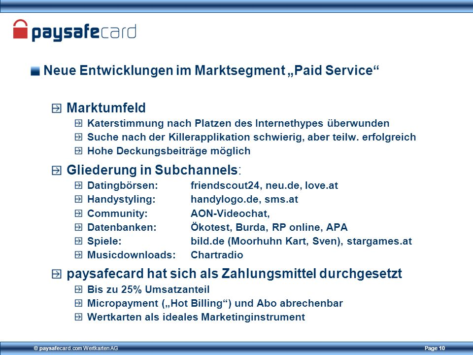 © paysafecard.com Wertkarten AGPage 10 Neue Entwicklungen im Marktsegment Paid Service Marktumfeld Katerstimmung nach Platzen des Internethypes überwu