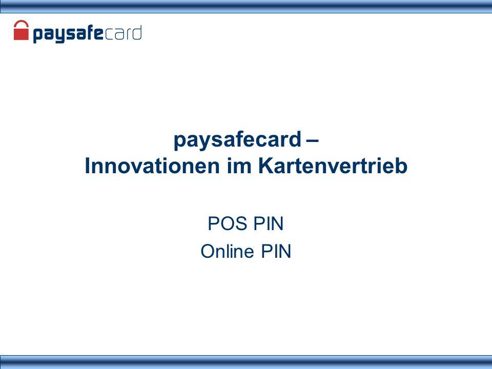 paysafecard – Innovationen im Kartenvertrieb POS PIN Online PIN