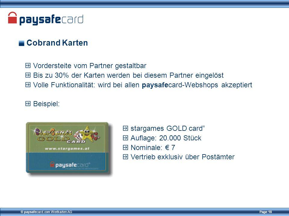 © paysafecard.com Wertkarten AGPage 18 Cobrand Karten Vordersteite vom Partner gestaltbar Bis zu 30% der Karten werden bei diesem Partner eingelöst Vo