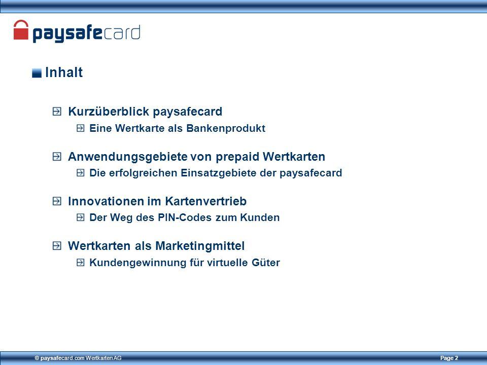 © paysafecard.com Wertkarten AGPage 2 Inhalt Kurzüberblick paysafecard Eine Wertkarte als Bankenprodukt Anwendungsgebiete von prepaid Wertkarten Die e