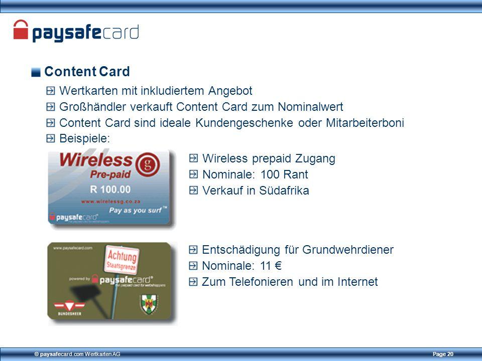 © paysafecard.com Wertkarten AGPage 20 Content Card Wertkarten mit inkludiertem Angebot Großhändler verkauft Content Card zum Nominalwert Content Card