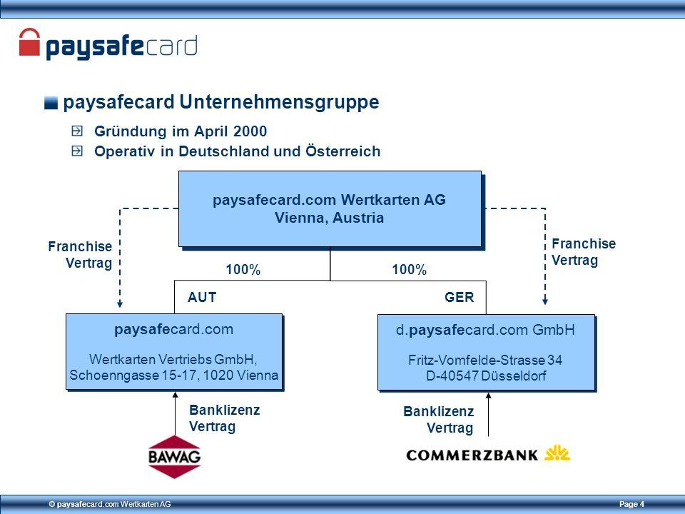© paysafecard.com Wertkarten AGPage 4 paysafecard Unternehmensgruppe Gründung im April 2000 Operativ in Deutschland und Österreich paysafecard.com Wer