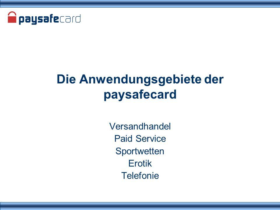 Die Anwendungsgebiete der paysafecard Versandhandel Paid Service Sportwetten Erotik Telefonie