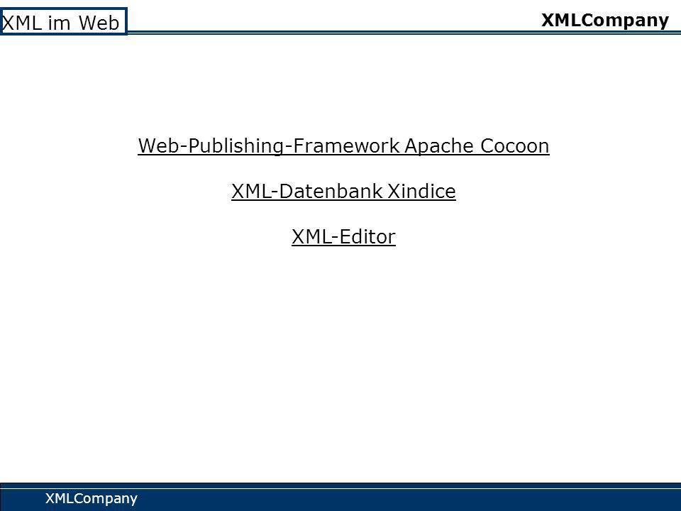XMLCompany XML im Web XMLCompany Prinzip einer Website Erzeugen Abspeichern Daten Viewer Editor Bearbeiten Ausgabe Datensatz (php) Rel. DB (mySQL) Bro