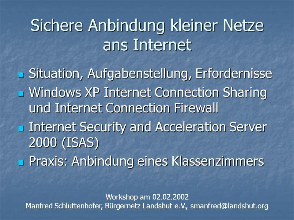 Sichere Anbindung kleiner Netze ans Internet Situation, Aufgabenstellung, Erfordernisse Situation, Aufgabenstellung, Erfordernisse Windows XP Internet