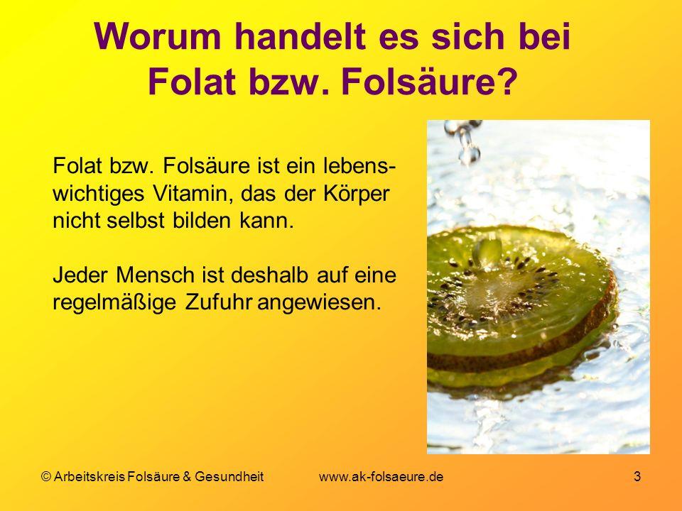 © Arbeitskreis Folsäure & Gesundheit www.ak-folsaeure.de 3 Worum handelt es sich bei Folat bzw. Folsäure? Folat bzw. Folsäure ist ein lebens- wichtige