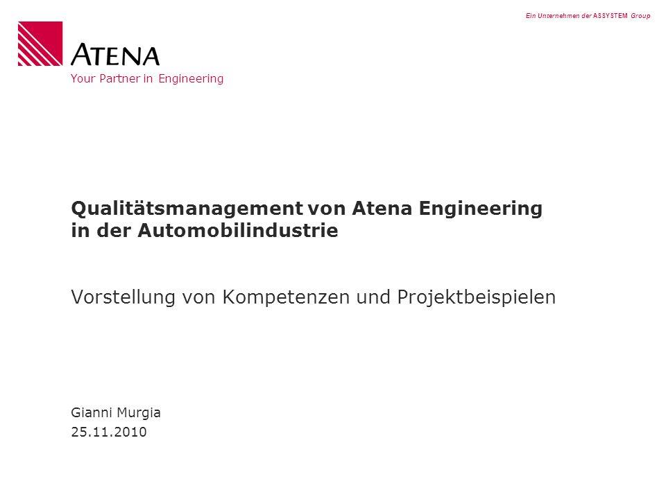Ein Unternehmen der ASSYSTEM Group Your Partner in Engineering Qualitätsmanagement von Atena Engineering in der Automobilindustrie Vorstellung von Kom