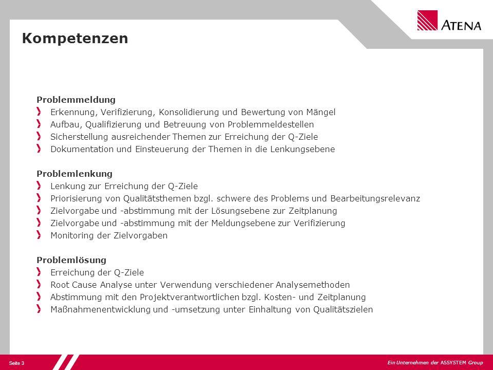 Seite 3 Ein Unternehmen der ASSYSTEM Group Kompetenzen Problemmeldung Erkennung, Verifizierung, Konsolidierung und Bewertung von Mängel Aufbau, Qualif