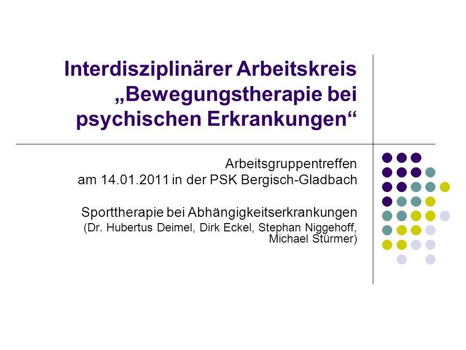 März 2011Arbeitsgruppe Sporttherapie bei Abhängigkeitserkrankungen 2 Arbeitsauftrag: Weiterentwicklung der leitlinienorientierten sporttherapeutischen Behandlung abhängigkeitserkrankter Menschen Wie sieht das optimale Behandlungsprogramm aus.