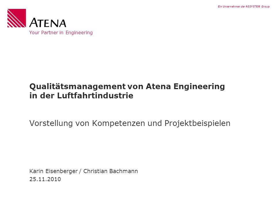 Ein Unternehmen der ASSYSTEM Group Your Partner in Engineering Qualitätsmanagement von Atena Engineering in der Luftfahrtindustrie Vorstellung von Kom