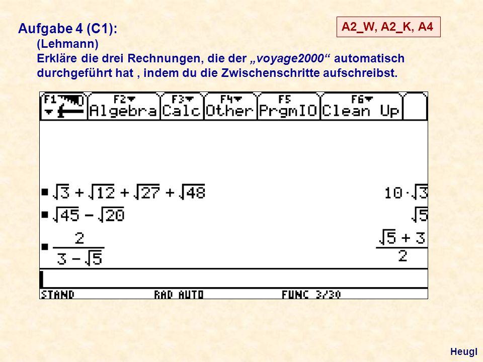 Aufgabe 4 (C1): (Lehmann) Erkläre die drei Rechnungen, die der voyage2000 automatisch durchgeführt hat, indem du die Zwischenschritte aufschreibst. A2