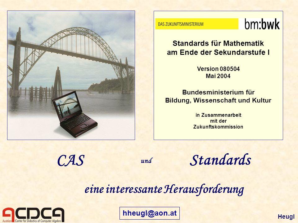 CASStandards eine interessante Herausforderung und Standards für Mathematik am Ende der Sekundarstufe I Version 080504 Mai 2004 Bundesministerium für