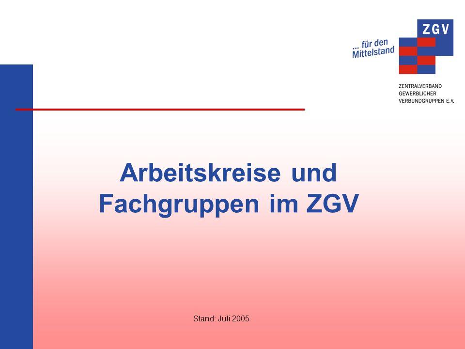 Arbeitskreise und Fachgruppen im ZGV Stand: Juli 2005