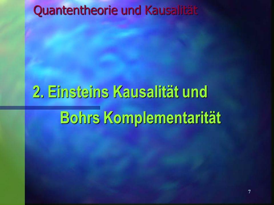 38 Quantentheorie und Kausalität 5. Schlussfolgerungen