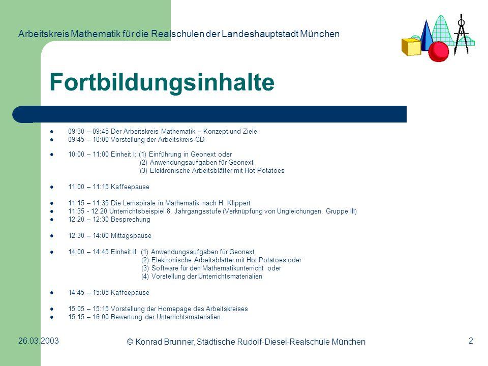 2 Arbeitskreis Mathematik für die Realschulen der Landeshauptstadt München 26.03.2003 © Konrad Brunner, Städtische Rudolf-Diesel-Realschule München Fo