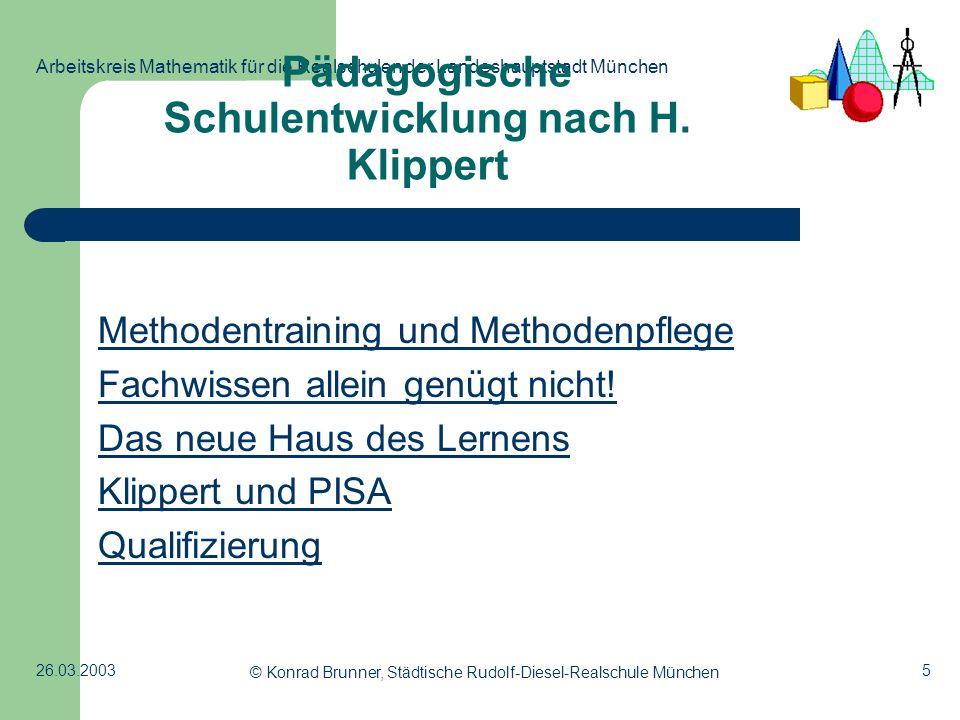 5 Arbeitskreis Mathematik für die Realschulen der Landeshauptstadt München 26.03.2003 © Konrad Brunner, Städtische Rudolf-Diesel-Realschule München Pä