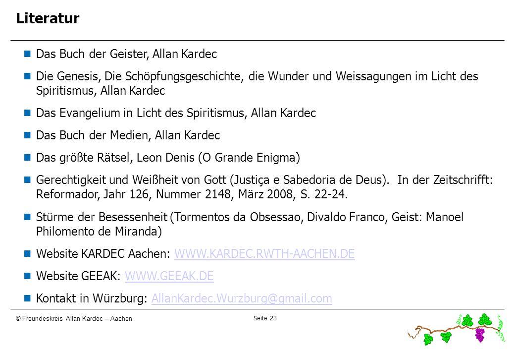 Seite 23 © Freundeskreis Allan Kardec – Aachen Literatur Das Buch der Geister, Allan Kardec Die Genesis, Die Schöpfungsgeschichte, die Wunder und Weis