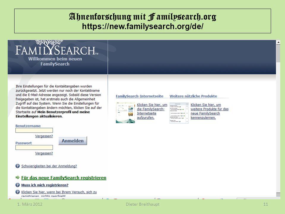 Ahnenforschung mit Familysearch.org https://new.familysearch.org/de/ Dieter Breithaupt1. März 201211