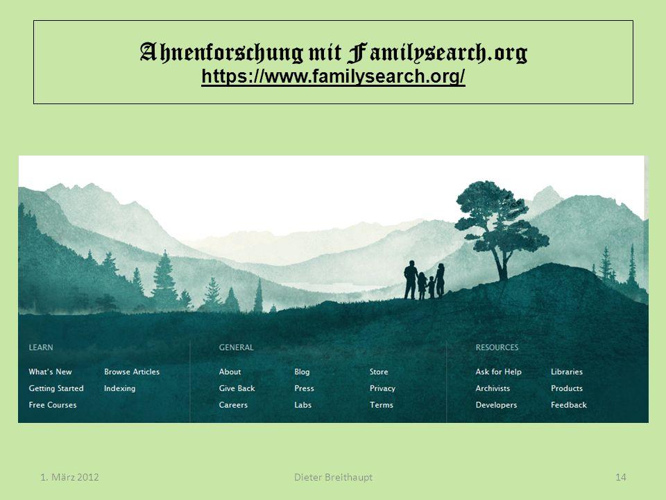 Ahnenforschung mit Familysearch.org https://www.familysearch.org/ Dieter Breithaupt1. März 201214