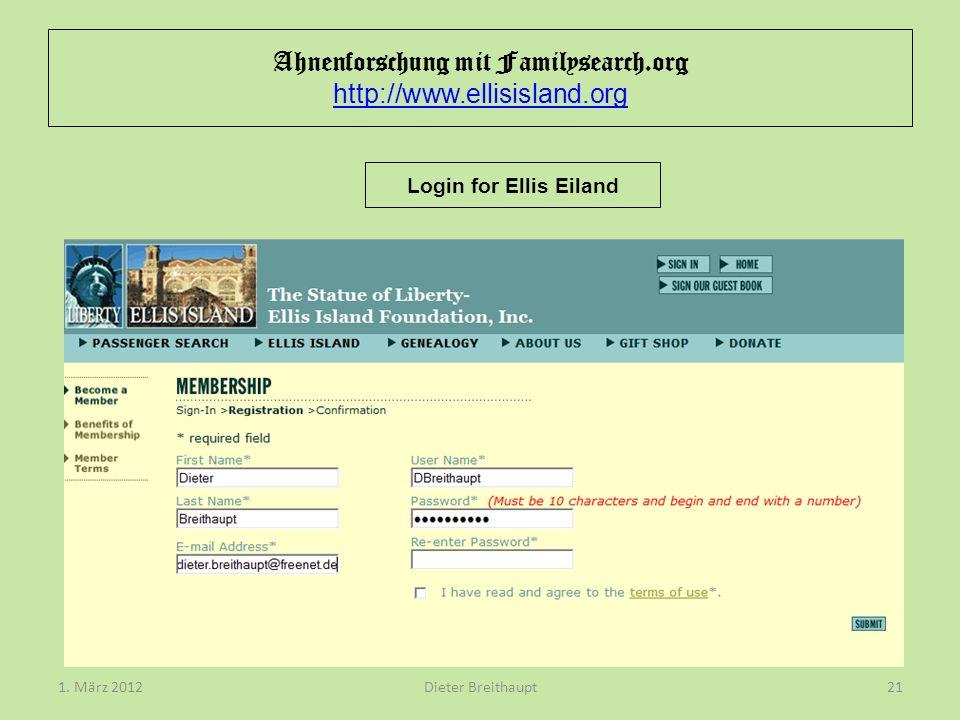 Ahnenforschung mit Familysearch.org http://www.ellisisland.org http://www.ellisisland.org Dieter Breithaupt1. März 201221 Login for Ellis Eiland