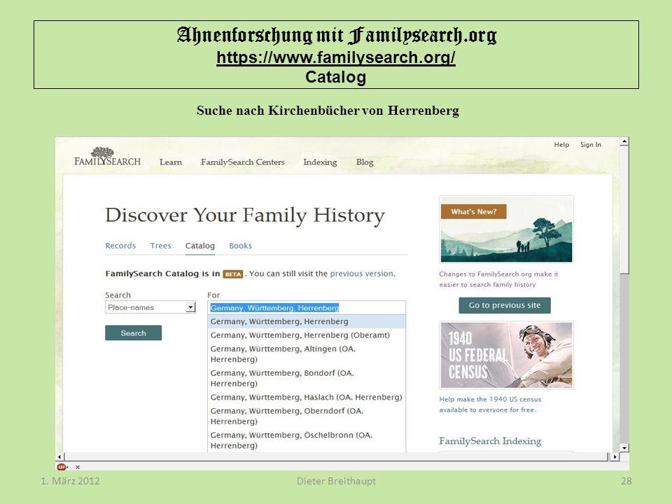 Ahnenforschung mit Familysearch.org https://www.familysearch.org/ Catalog Dieter Breithaupt1. März 201228 Suche nach Kirchenbücher von Herrenberg